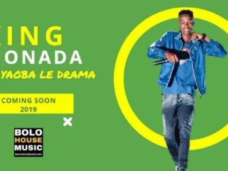 King Monada - Ex Yaoba Le Drama ( Coming Soon 2019)