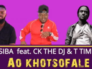 Lesiba – Ao khotsofale Ft. CK the DJ and T Time