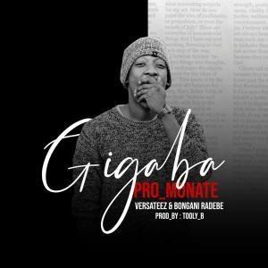 Pro Monate – Gigaba Ft. Versateez & Bongani Radebe