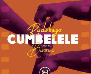 Rudeboyz, Busiswa – Cumbelele