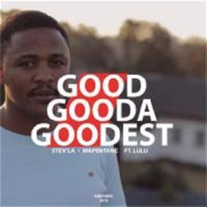Stev'La & Mapentane – Good Gooda Goodest ft Lulu