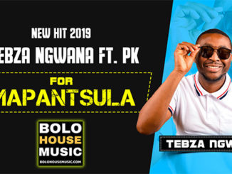 Tebza Ngwana – For Mapantsola Ft PK