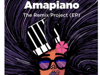 Various Artists – Amapiano the Remix Project (e.P.)