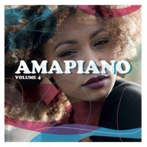 Amapiano Volume 4 - Various Artists
