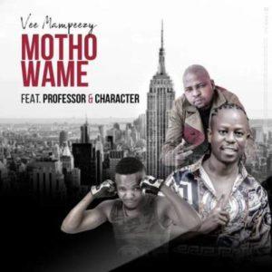 Vee Mampeezy – Motho Wame Ft. Professor & Character