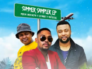uBiza Wethu x Ed Harris x Master Dee – Summer Sampler EP