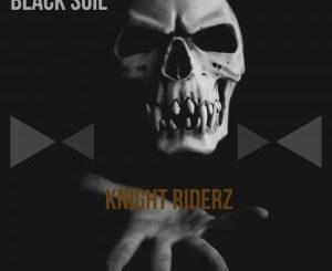 Black Soil – Knight Riderz EP