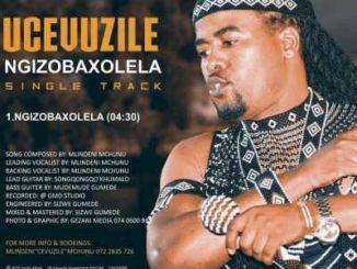 Cevuzile Mchunu – Ngizobaxolela