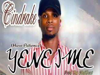 Cindrake - Yene Ime (Prod. By ClefBeat)