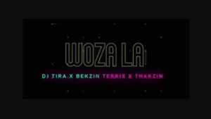 DJ Tira – Woza La ft. Bhekzin Terris & Thakzin