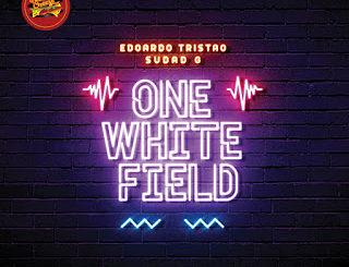 Eduardo Tristao, Sudad G – One White Field