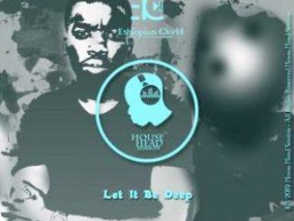 Ethiopian Chyld – Let It Be Deep EP
