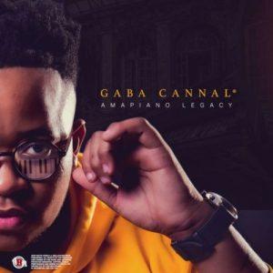 ALBUM: Gaba Cannal – AmaPiano Legacy Zip Download