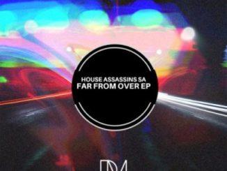 House Assassins SA – It Wasn't Real (Original Mix)