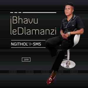 Ibhavu ledlamanzi – Ngitholi sms