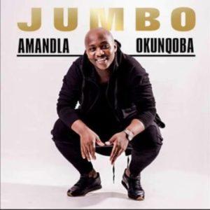 Jumbo Engipha Amandla Okunqoba MP3 Download