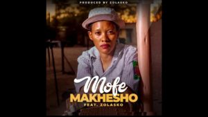 Makhesho ft Zolasko Mofe