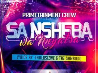 Primetainment Crew – Sa Nsheba Wa Nnyatsa