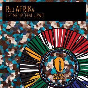 Red AFRIKa – Lift Me Up ft. Lizwi