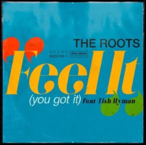 The Roots – Feel It (You Got It)