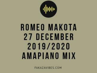 Romeo Makota – 27 DECEMBER 2019 Amapiano Mix (Vigro Deep, Kabza De Small & Dj Maphorisa)