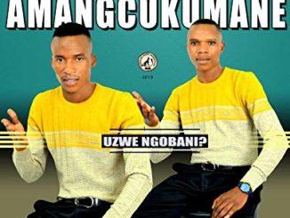 Amangcukumane – Ngakuhlebela