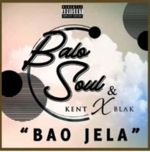 Balo Soul & KentXblak – Bao Jela