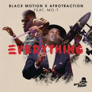 Black Motion & Afrotraction – Everything (Full Version) ft. Mo-T