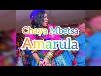 Chaya Mbetsa - Amarula 2020 ft DJ Maevo