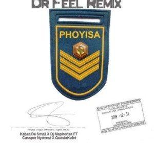 DJ Maphorisa, Kabza de Small, Cassper Nyovest & Qwestakufet – Phoyisa (Dr Feel Remix)