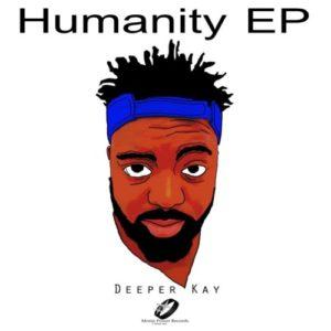Deeper Kay – Humanity EP