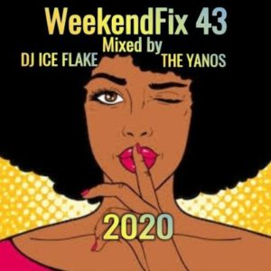 Dj Ice Flake – WeekendFix 43 (The Yanos 2020)