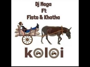 Dj Mega Ft Fisto & khatha – Koloi