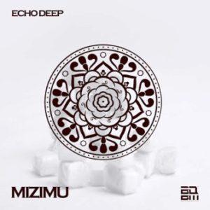 Echo Deep – Mizimu