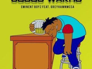 Eminent Boyz – Ugogo Wam