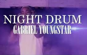 Gabriel YoungStar – Night Drum