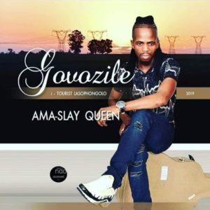Govozile – Ama Slay Queen ft. Mdumazi