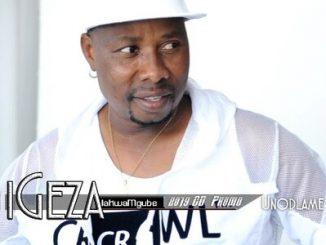 Igeza Lakwamgube – Nginehlule