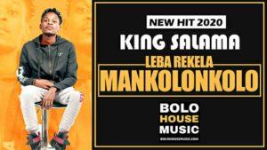 King Salama – Leba Rekela Mankolonkolo