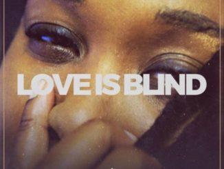 Lady Zamar – Love Is Blind