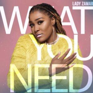 Lady Zamar – What You Need