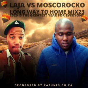 Laja Vs MoscoRocko – Long Way To Home Mix 23