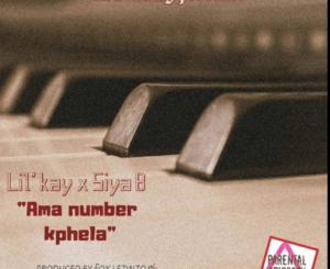Lil Kay – Ama Number K'Phela Ft. Siya B