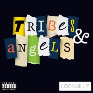 Locnville – Tribes & Angels Ft. Muzi Mnisi