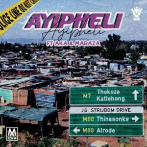 Makwa – Ayipheli Ft. AKA & Maraza