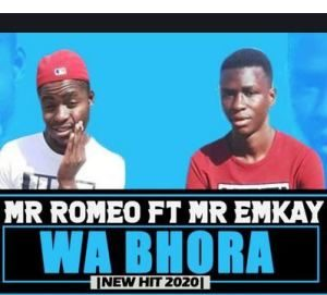 Mr Romeo – Wa bhora Ft. Mr Emkay