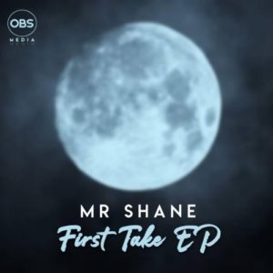 Mr Shane – First Take