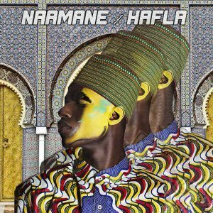 NAAMANE – Hafla (Moroccan Vibe Mix)