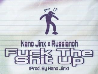 Nano Jinx – Fuck The Shit Up
