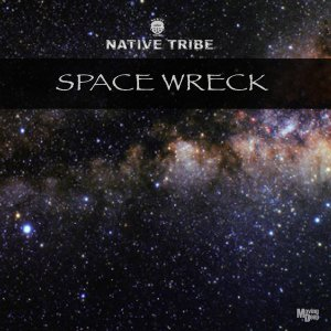 Native Tribe – Space Wreck